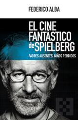 El cine fantástico de Spielberg - Alba, Federico