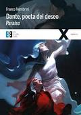 Dante, poeta del deseo. Paraíso - Nembrini, Franco