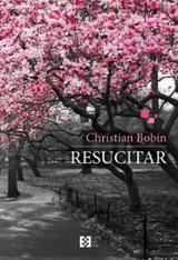 Resucitar - Bobin, Christian
