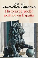 Historia del poder político en España - Villacañas Berlanga, Jose Luis