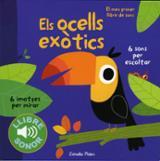 Els ocells exòtics. El meu primer llibre de sons