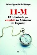 11-M El atentado que cambió la historia de España
