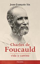 Charles de Foucauld, vida y camino - Six, Jean-François