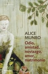 Odio, amistad, noviazgo, amor, matrimonio - Munro, Alice