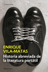 Historia abreviada de la literatura portátil - Vila-Matas, Enrique