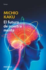 El futuro de nuestra mente - Kaku, Michio