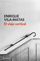 El viaje vertical - Vila-Matas, Enrique