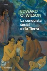La conquista social de la Tierra - Wilson, Edward O.