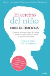 El cerebro del niño. Libro de ejercicios - Siegel, Daniel J.