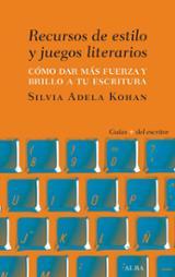 Recursos de estilo y juegos literarios - Kohan, Silvia Adela