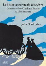 La historia secreta de Jane Eyre - Pfordresher, John