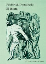 El idiota - Dostoievski, Fiódor M.