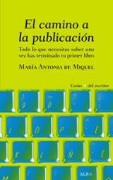 El camino a la publicación - De Miquel, María Antonia