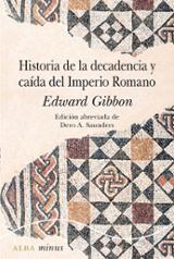 Historia de la decadencia y caída del imperio romano - Gibbon, Edward