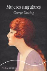 Mujeres singulares - Gissing, George