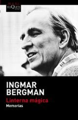 Linterna Mágica. Memorias - Bergman, Ingmar
