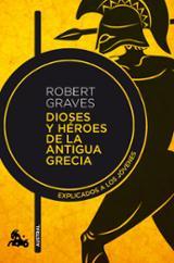 Dioses y héroes de la antigua Grecia explicados a los jóvenes - Graves, Robert