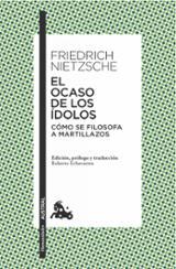 El ocaso de los ídolos - Nietzsche, Friedrich