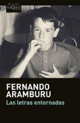 Las letras entornadas - Aramburu, Fernando