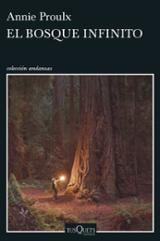 El bosque infinito - Proulx, Annie