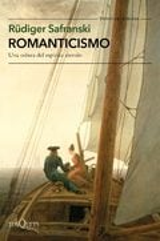 Romanticismo. Una odisea del espíritu alemán - Safranski, Rüdiger