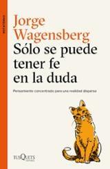 Sólo se puede tener fe en la duda - Wagensberg, Jorge