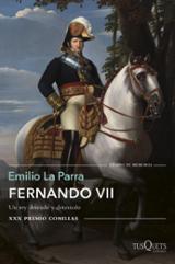 Fernando VII. Un rey deseado y detestado - La Parra López, Emilio