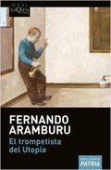 El trompetista del Utopía - Aramburu, Fernando