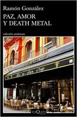 Paz, amor y death metal - González, Ramón