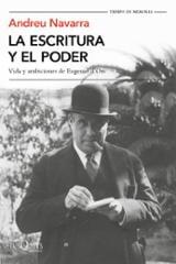La escritura y el poder. Vida y ambiciones de Eugenio d´Ors