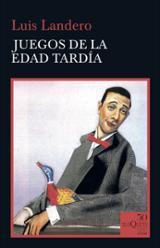 Juegos de la edad tardía - Landero, Luis