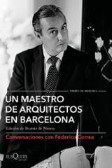 Un maestro de aquitectos en Barcelona. Conversaciones con Federic - Clotet, Lluís