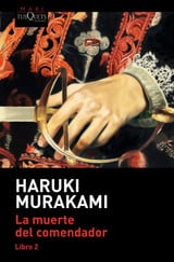 La muerte del comendador, 2 - Murakami, Haruki