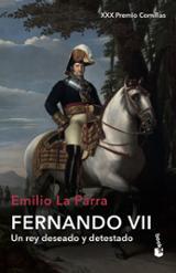 Fernando VII Un rey deseado y detestado - La Parra López, Emilio