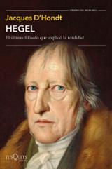 Hegel.El último filósofo que explicó la totalidad - d´Hondt, Jacques