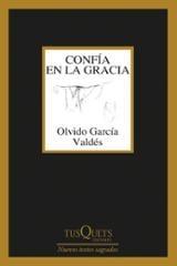 Confía en la gracia - García Valdés, Olvido