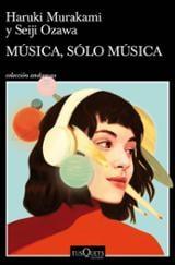 Música, sólo música - Murakami, Haruki