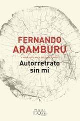 Autorretrato sin mí - Aramburu, Fernando