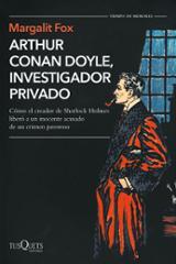 Arthur Conan Doyle, investigador privado - Fox, Margalit