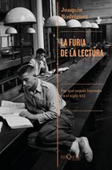 La furia de la lectura - Rodríguez, Joaquín