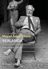Berlanga. Vida y cine de un creador irreverente. XXXIII Premio Co - Villena, Miguel Ángel