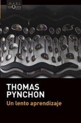 Un lento aprendizaje - Pynchon, Thomas