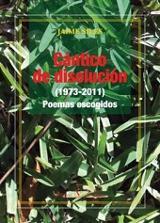 Cantico de disolución (1973-2011). Poemas escogidos