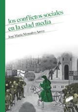 Los conflictos sociales en la edad media - Monsalvo, José María