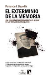 El exterminio de la memoria - Lizundia, Fernando