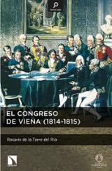 El Congreso de Viena (1814-1815) - de la Torre Del Río, Rosario