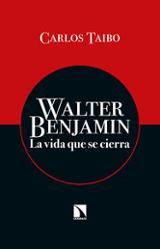 Walter Benjamin, la vida que se cierra