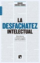 La desfachatez intelectual (7ª Ed. Ampliada) - Sánchez-Cuenca, Ignacio