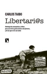 Libertari@s. Antología de anarquistas y afines para uso de las ge - Taibo, Carlos