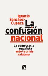 La confusión nacional - Sánchez-Cuenca, Ignacio